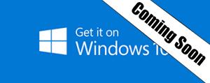Coming Soon on Windows 10